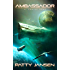 Ambassador 4: Coming Home (Ambassador: Space Opera Thriller Series Book 5)