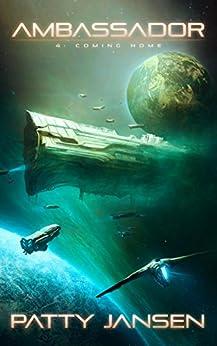 Ambassador 4: Coming Home (Ambassador: Space Opera Thriller Series Book 5) by [Jansen, Patty]
