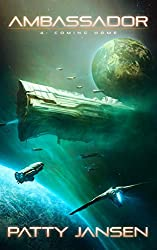 Ambassador 4: Coming Home (Ambassador: Space Opera Thriller Series Book 5)
