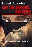 Soy un Asesino... Sin Serie, Frank Spoiler, 1494338335