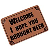 Welcome I Hope You Brought Beer - Funny Doormat Entrance Mat Floor Mat Rug Indoor/Outdoor/Front Door/Bathroom Mats Rubber Non Slip (23.6 L x 15.7 W)
