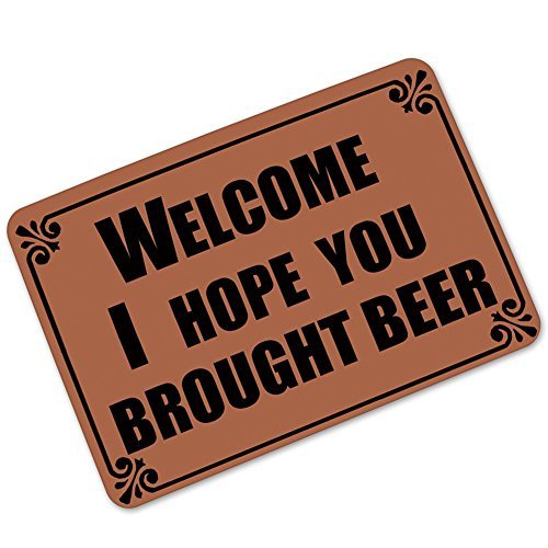 Welcome I Hope You Brought Beer - Funny Doormat Entrance Mat Floor Mat Rug Indoor/Outdoor/Front Door/Bathroom Mats Rubber Non Slip (23.6 L x 15.7 W)