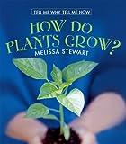 How Do Plants Grow?, Melissa Stewart, 0761421114