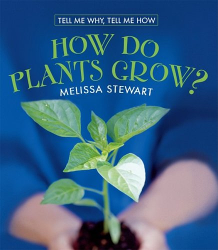 How Do Plants Grow? (Tell Me Why, Tell Me How) by Brand: Cavendish Square Publishing