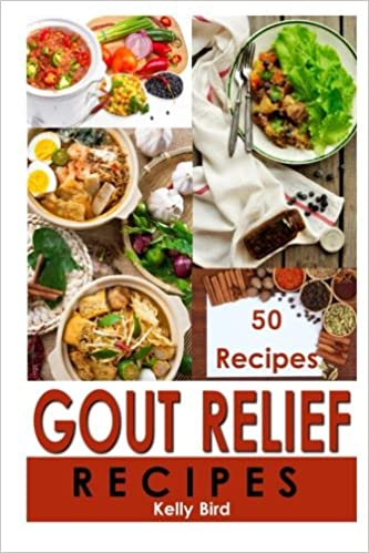 Gout relief recipes gout cookbooks kelly bird 9781523823154 gout relief recipes gout cookbooks kelly bird 9781523823154 amazon books forumfinder Choice Image