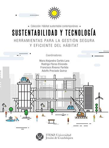 Sustentabilidad y tecnología : herramientas para la gestión segura y eficiente del hábitat (Hábitat Sustentable