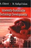 Inherently-Sustainable Technology Developments, A. Chhetri and M. Rafiqul Islam, 1604561807