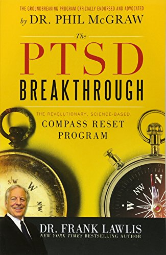 The PTSD Breakthrough: The Revolutionary, Science-Based Compass RESET Program