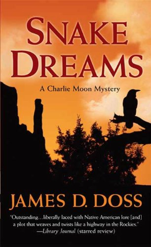 Snake Dreams: A Charlie Moon Mystery (Charlie Moon Series Book 13)