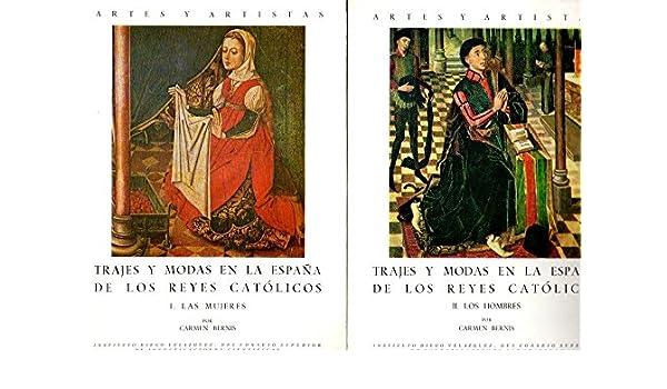 Trajes y modas en la España de losreyes catolicos. I : las mujeres Artes y artistas: Amazon.es: BERNIS MADRAZO, CARMEN: Libros