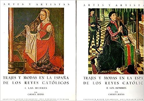 Trajes y modas en la España de losreyes catolicos. I : las mujeres ...
