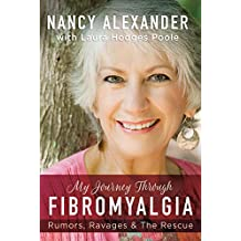 My Journey Through Fibromyalgia: Rumors, Ravages & The Rescue