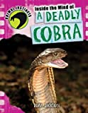 Inside the Mind of a Deadly Cobra, Tom Jackson, 144887033X