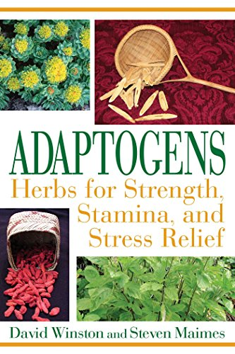 (Adaptogens: Herbs for Strength, Stamina, and Stress Relief)