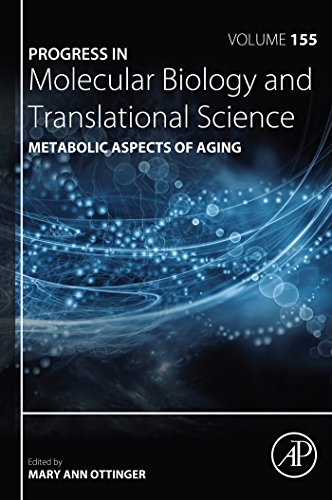 Metabolic Aspects of Aging (Progress in Molecular Biology and Translational Science Book 155)