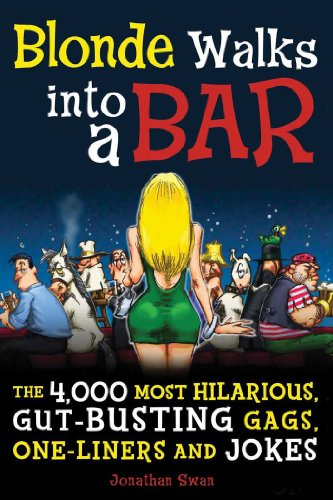 Blonde Walks into a Bar: The 4,000 Most Hilarious, Gut-Busting Jokes on Everything From Hung-Over Accountants to Horny Zebras]()