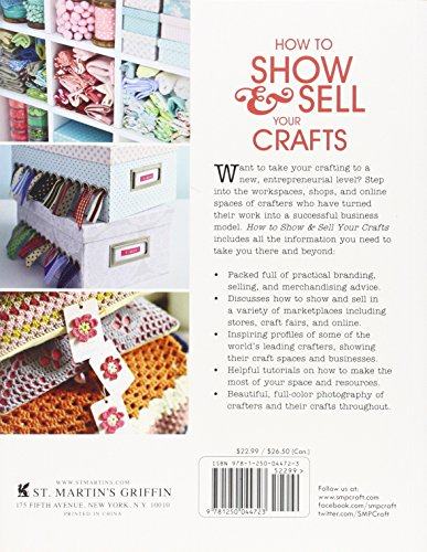 How-to-Show-Sell-Your-Crafts-How-to-Build-Your-Craft-Business-at-Home-Online-and-in-the-Marketplace