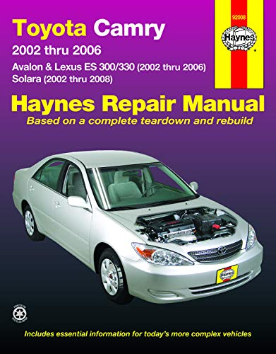 Toyota Camry, Avalon, Lexus ES 300/330 (02-06) & Toyota Solara (02-08) Haynes Repair Manual (Does not include information specific to the 2005 and later 3.5L V6 engine.) ()
