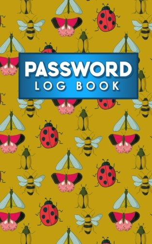 Password Log Book: Forgot Your Password Book, Password Keeper Journal, Passcode Journal, Password Storer, Cute Insects & Bugs Cover (Password Log Books) (Volume 39)