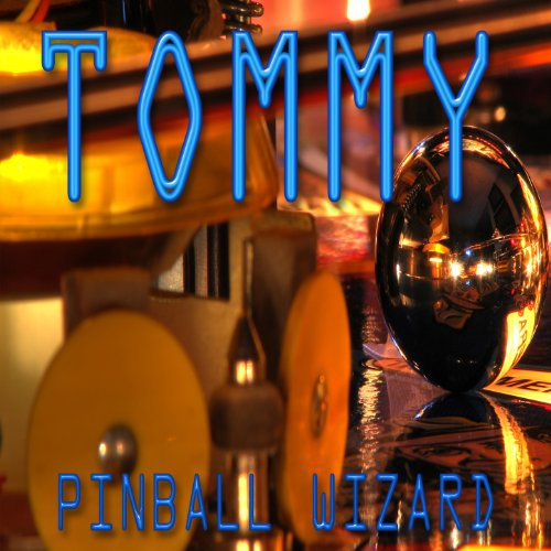 Tommy (Pinball Wizard)