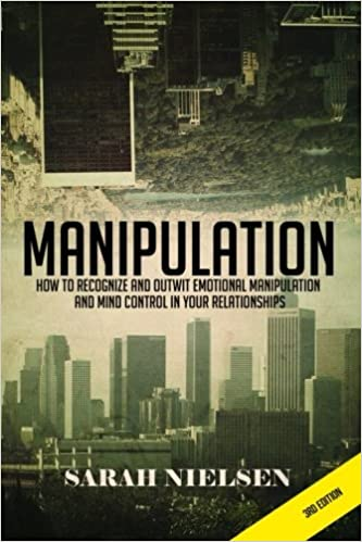 Manipulation: How to Recognize and Outwit Emotional