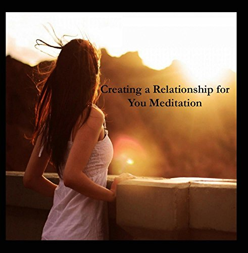 Price comparison product image Creating a Relationship for You! Meditation MP3