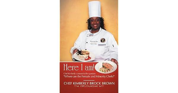 هنا I Am : Chef كيمبيرلي من Answer to the question حيث يتم