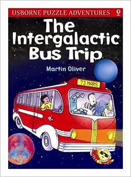 The Intergalactic Bus Trip (Usborne Puzzle Adventures)