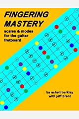 Fingering Mastery - scales & modes for the guitar fretboard by Schell Barkley (2012-05-11) Paperback