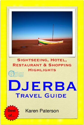 Djerba, Tunisia Travel Guide - Sightseeing, Hotel, Restaurant & Shopping Highlights (Illustrated)