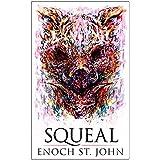 Squeal: A Novel