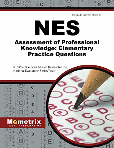 (NES Assessment of Professional Knowledge: Elementary Practice Questions: NES Practice Tests & Exam Review for the National Evaluation Series Tests)