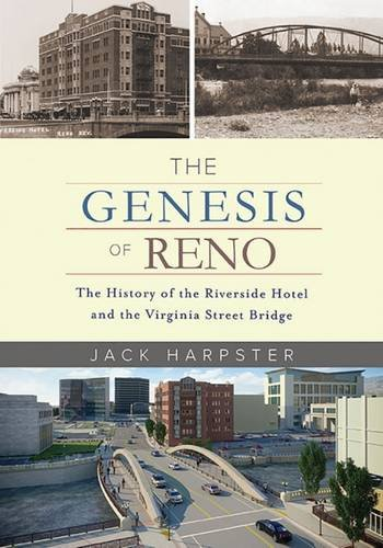 The Genesis of Reno: The History of the Riverside Hotel and the Virginia Street Bridge