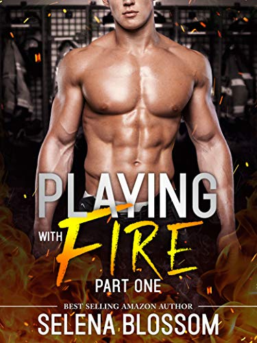 Playing With Fire 1: BBW & Alpha Fireman Romance (11K Lake Ramiro Fireman Romance Series)