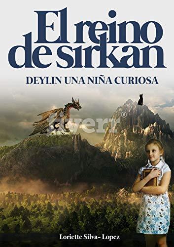 EL REINO DE SIRKAN: Deylin una niña curiosa. Relato corto (Spanish Edition)