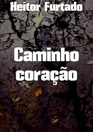 Caminho coração (Portuguese Edition)