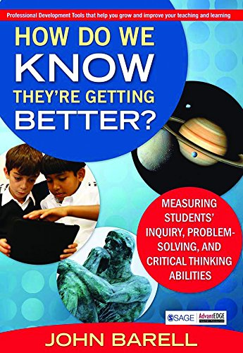 How Do We Know Theyre Getting Better? Measuring Students' Inquiry, Problem-Solving, And Critical Thinking Abilities