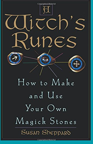 A Witch's Runes: How to Make and Use Your Own Magick Stones [Sheppard, Susan] (Tapa Blanda)
