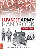 The Japanese Army Handbook, 1939-1945, George Forty, 0750931965