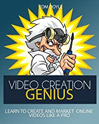 Video Creation Genius: Learn To Create And Market Online Videos Like  A Pro (English Edition)
