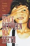Space Between My Teeth, J. Fedder, 0595344763