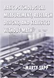 Basic Psychological Measurement, Research Designs, and Statistics without Math, Sapp, Marty, 0398076154
