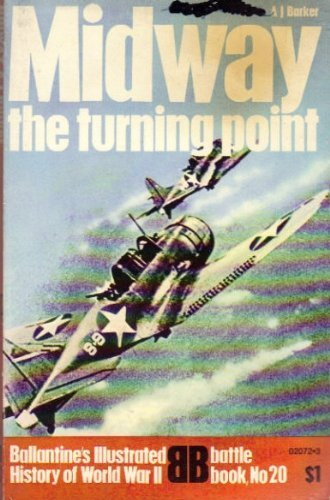 Midway: The Turning Point (Ballantine's Illustrated History of World War II, Battle Book, 20)