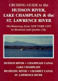 Cruising Guide to the Hudson River, Lake Champlain and the St. Lawrence River, Alan A. McKibben and Susan B. McKibben, 0961641274