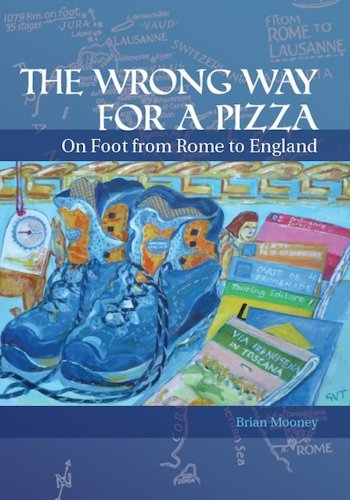 The Wrong Way for a Pizza - On foot from Rome to England