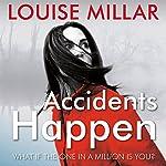 Accidents Happen | Louise Millar