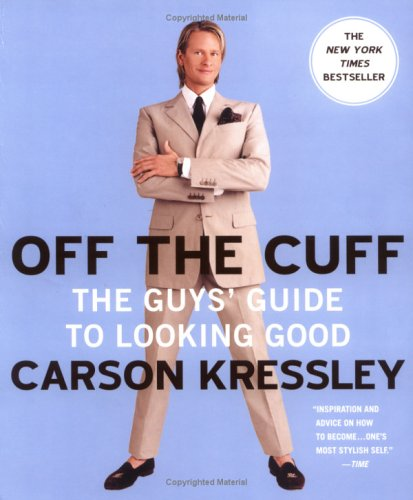 Read Online Off the Cuff: The Guy's Guide to Looking Good pdf
