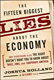 The Fifteen Biggest Lies about the Economy: And Everything Else the Right Doesn't Want You to Know about Taxes, Jobs, and Corporate America