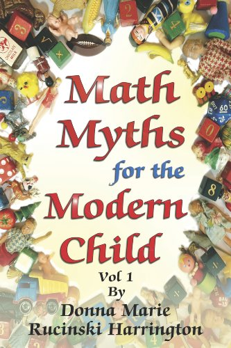 Math Myths for the Modern Child: Vol 1