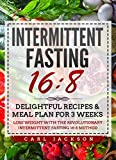 Intermittent Fasting 16/8: Delightful Recipes